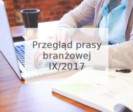 Przegląd prasy branżowej IX/2017