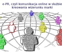 e-PR, czyli komunikacja online w służbie kreowania wizerunku marki