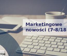 Marketingowe nowości (7-8/18)