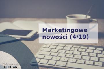 Marketingowe nowości 4/19